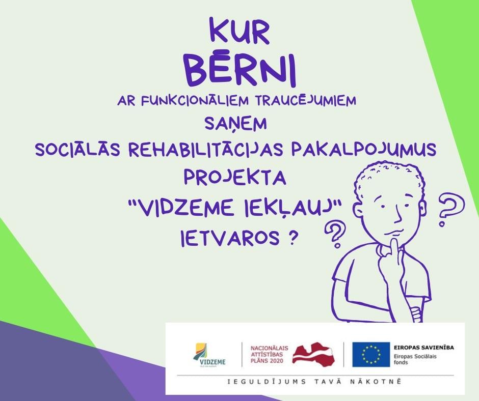 Kur bērni ar funkcionāliem traucējumiem saņem sociālās rehabilitācijas pakalpojumus projektā