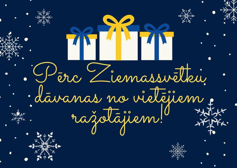Ziemassvētku dāvanās sarūpē vietējos ražojumus!