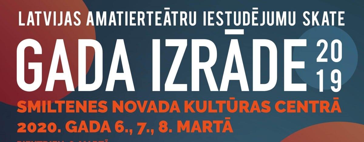 Latvijas amatierteātru iestudējumu skate GADA IZRĀDE 2019
